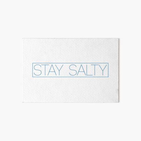 Stay Salty Art Board Print