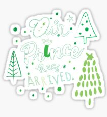 Our Prince Has Arrived in Holiday color~ Sticker