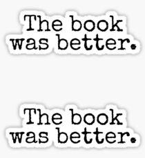 The book was better. Sticker