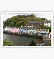 Portree: Isle of Skye, Scotland Sticker