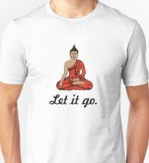 Let it go Buddha Unisex T-Shirt