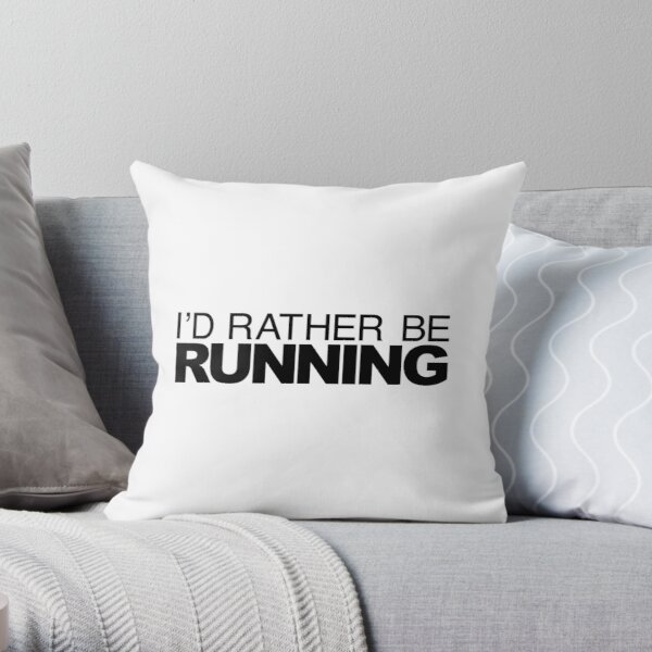 Id rather be Running Throw Pillow