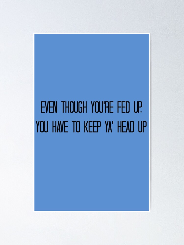 Alternate view of Keep Ya' Head Up Poster