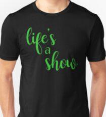 buffy - life's a show Unisex T-Shirt