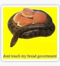 dont take my bread government Sticker