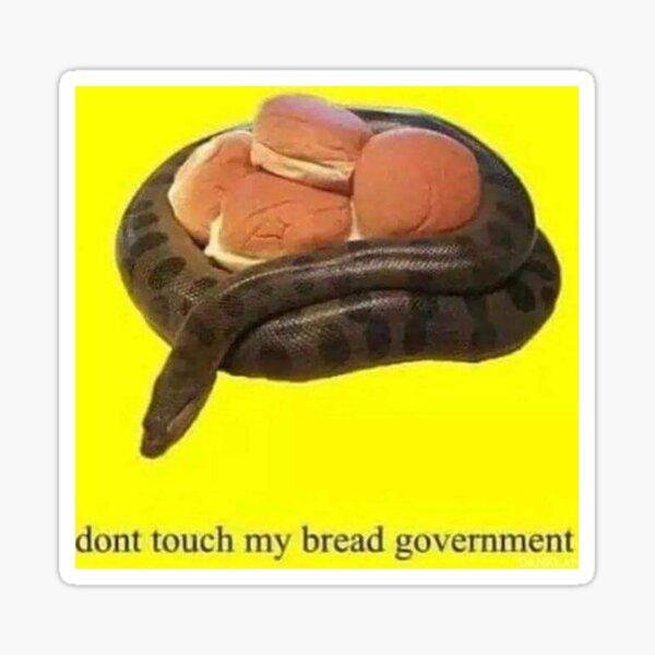 dont take my bread government Sticker