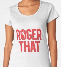 Roger That - Roger Federer Premium Scoop T-Shirt