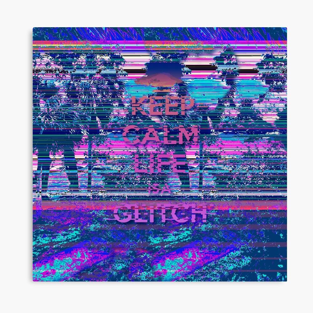 LIfe is a Glitch Canvas Print