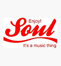 Enjoy soul it's a music thing cola parody Photographic Print