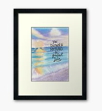 You Drowned My Fears in Perfect Love Framed Print