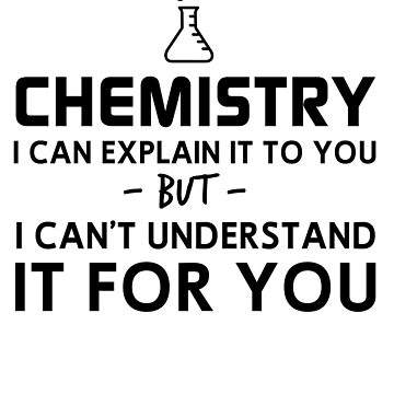 Chemistry I Can Explain It To You by careers