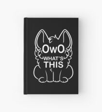 OwO What's this? - white text Hardcover Journal