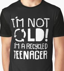 I'm not old I'm a Recycled Teenager - Funny  Graphic T-Shirt