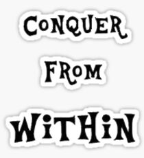 Conquer From Within Sticker