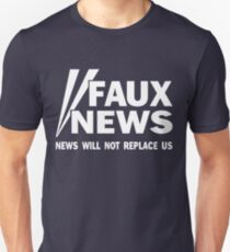 Faux News - News will not replace us T-Shirt