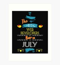The Best Web-Developers Are Born In July Tshirt     Art Print