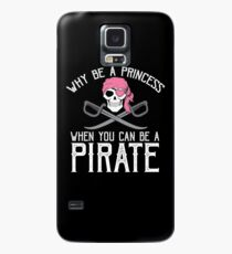 Why Be A Princess When You Can Be A Pirate? Case/Skin for Samsung Galaxy