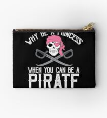 Why Be A Princess When You Can Be A Pirate? Studio Pouch