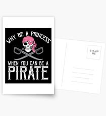 Why Be A Princess When You Can Be A Pirate? Postcards