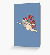 Naked Santa Ho Ho Ho Greeting Card