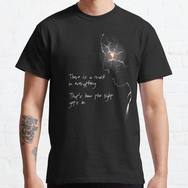 There is a crack in everything Classic T-Shirt