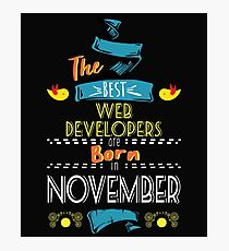 The Best Web-Developers Are Born In November Tshirt   Photographic Print