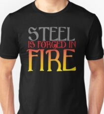 STEEL is forged in FIRE T-Shirt