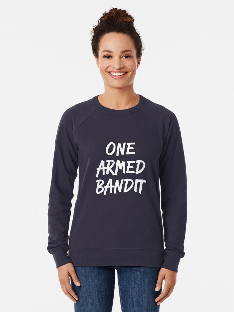 009c3290 Alternate view of One Armed Bandit Funny Amputee T-Shirt Lightweight  Sweatshirt