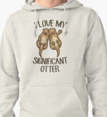 Cute Otter Shirt - I Love My Significant Otter - Animal Lover Pullover Hoodie