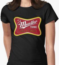 Es ist Mueller Time - Folge den Rubeln Tailliertes T-Shirt für Frauen