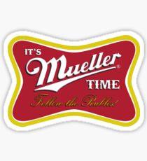Es ist Mueller Time - Folge den Rubeln Sticker
