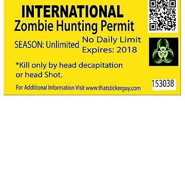 Zombie Hunting Permit by thatstickerguy
