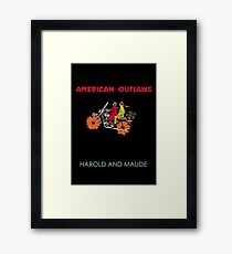 American Outlaws (Harold and Maude) Framed Print