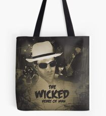 The Wicked Heart of Man Tote Bag