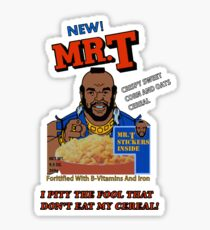 I Pity The Fool That Don't Eat My Cereal! Sticker