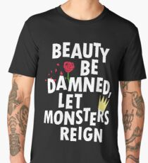 Beauty Be Damned! Let Monsters Reign! Men's Premium T-Shirt