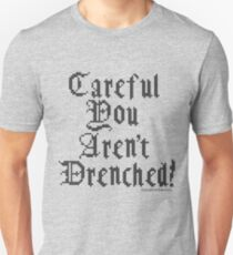 Dragon's Dogma Careful You Aren't Drenched Unisex T-Shirt