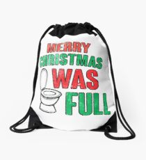 Merry Christmas Shitter Was Full Drawstring Bag