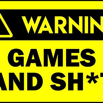 Warning - Games and sh*t by xtrolix