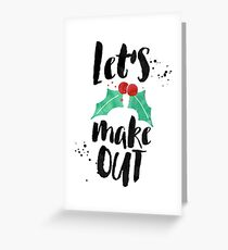 Boyfriend Christmas Card. Let's Make Out Greeting Card