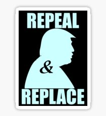 Repeal and Replace Trump Sticker