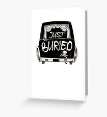 Hearse Just Buried - Funny Goth Punk T-shirt  Greeting Card