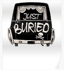 Hearse Just Buried - Funny Goth Punk T-shirt  Poster