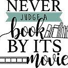 «Nunca juzgues un libro por su película» de SarGraphics