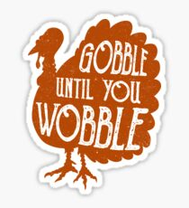 75e08f1ad Awesome Gobble Until You Wobble Thanksgiving Gift Idea Sticker
