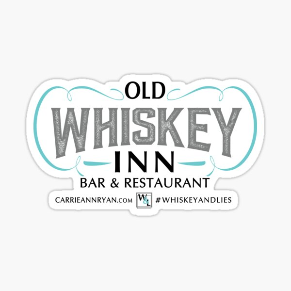 Whiskey and Lies...Old Whiskey Inn Bar and Restaurant (LIGHT) Sticker