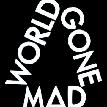 WORLD GONE MAD TRIANGLE (white) by nynkuhhz
