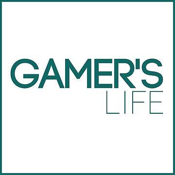 Gamer's life by xtrolix