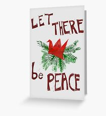 Let there be Peace Greeting Card