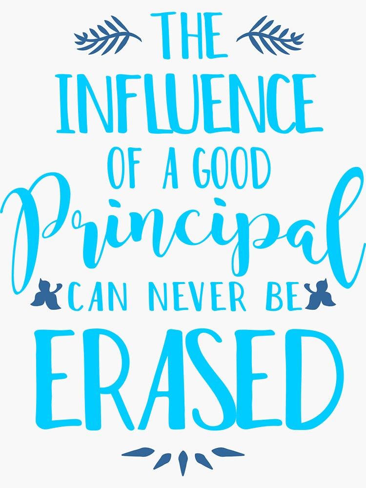 Influence of a Principal Can Never be Erased by printedkicks